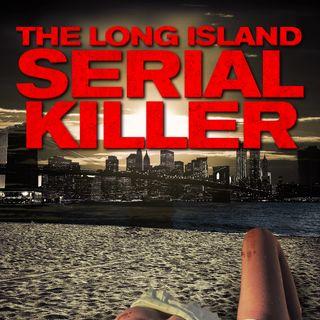 Episode 18 - The Long Island Serial Killer (2013)