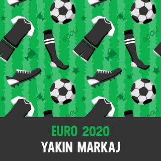 Euro 2020 Yakın Markaj
