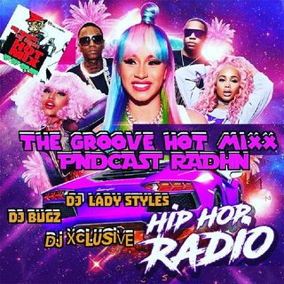 HOT MIXX THE GRoove Thursday Hip Hop Rnb Reggaeton Podcast RADIO SHOW