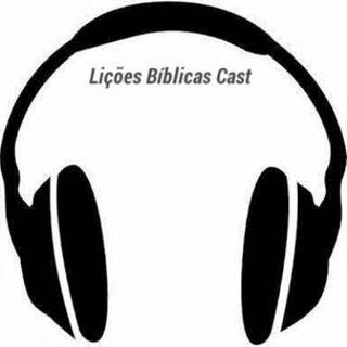 LBCaste #11 - A Evangelização das Crianças - Lição 09 - terceiro trimestre 2016