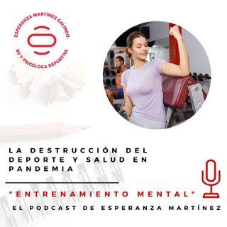 027. La Destrucción de deporte y salud en PANDEMIA - ENTRENAMIENTO MENTAL