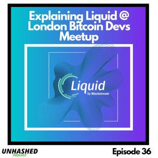 Explaining Liquid @ London Bitcoin Devs Meetup