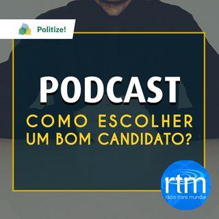 #023 - Como escolher um bom candidato? (Rádio Trans Mundial + Politize!)