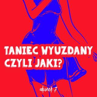 Odcinek 07 - Taniec wyuzdany czyli jaki?