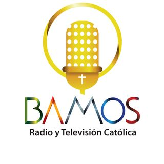 Bamos Radio Tv Catolica