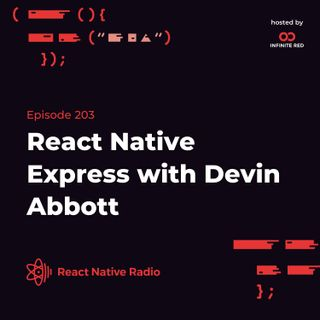RNR 203 - React Native Express with Devin Abbott