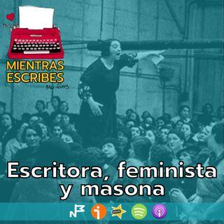 Escritora, feminista y masona