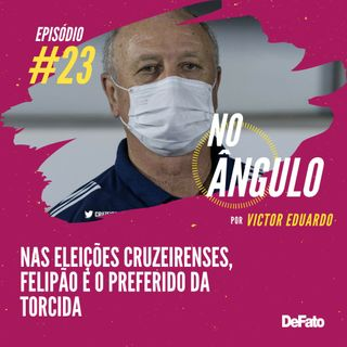 #23 - Nas eleições cruzeirenses, Felipão é o preferido da torcida