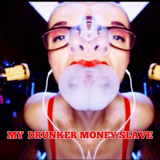 ASMR my drunker money slave ( fetish whisper)