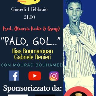 Palo, Gol... - CON MOURAD BOUHAMED - Prod. (DINAMIC RADIO & GROUP)