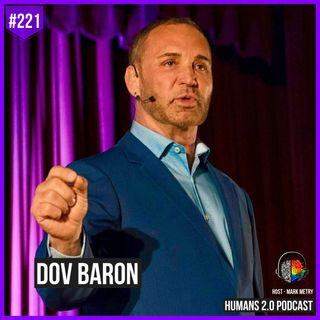 221: Dov Baron | Finding Your Purpose Through Your Pain