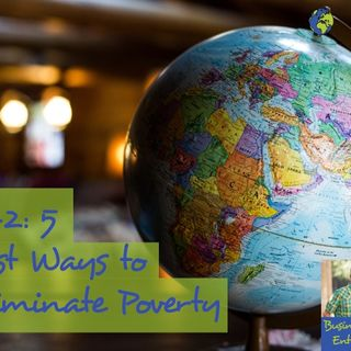 042: 5 Best Ways to Eliminate Poverty