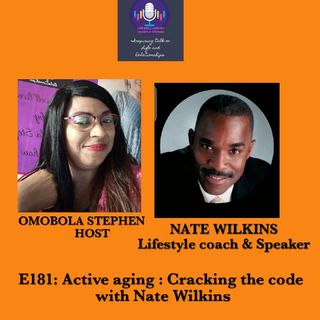 E181: Active Aging: Cracking The Code With Nate Wilkins