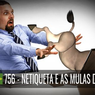 Cafe Brasil 756 - Netiqueta e as mulas digitais