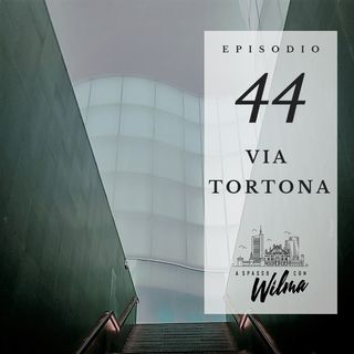 Puntata 44 - Via Tortona