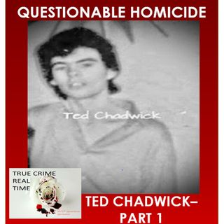 #11 - The Way the River Flows - Ted Chadwick - Part 1