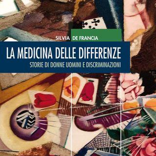 """Silvia De Francia """"La medicina delle differenze"""""""
