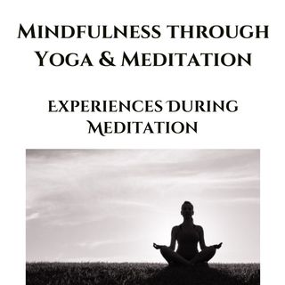 Experiences During Meditation | Mindfulness Course