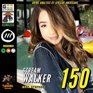 Issue #150: Stream Walker feat. Stephan B.