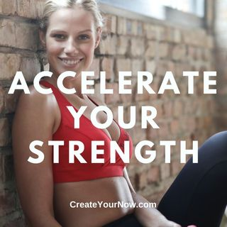 2343 Accelerate Your Strength
