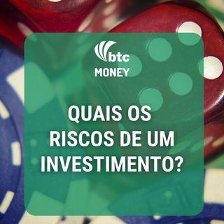 Gestão de Riscos: 7 Riscos para você analisar nos investimentos | BTC Money #44