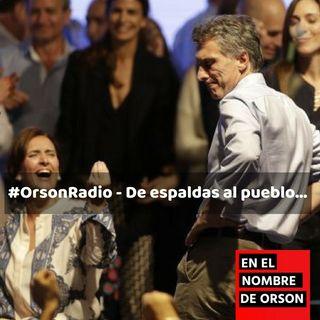 #OrsonRadio - De espaldas al pueblo...