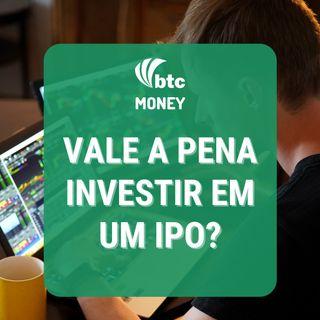 Vale a pena investir em um IPO? | BTC Money #81