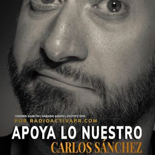 Apoya Lo Nuestro | Carlos Sanchez & Adlan Cruz