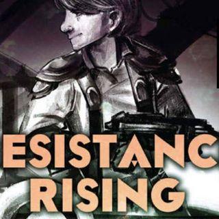 Resistance Rising- Episode 1