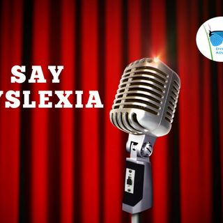 Why It's Important to Say Dyslexia But Also Support Its Strengths (Geoff)