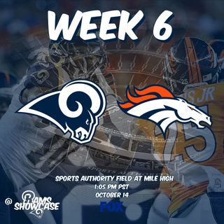 Rams Showcase - Week 6 - Rams @ Broncos