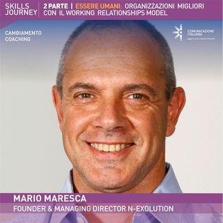 Skills Journey (2) | Essere Umani: Organizzazioni migliori con il Working Relationships® Model | Mario Maresca