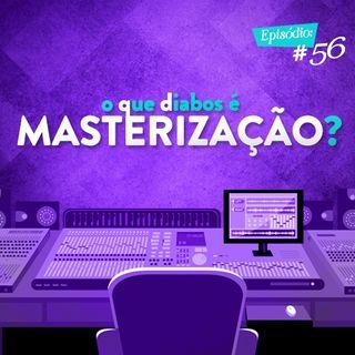 Troca o Disco #56: O que diabos é masterização?