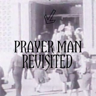 Ep. 84 ~ Prayer Man Revisited