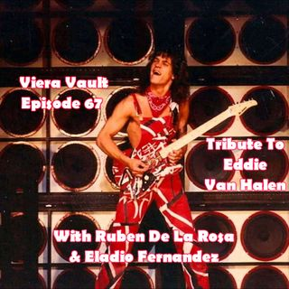 Episode 67:  Eddie Van Halen Tribute (with Ruben De La Rosa and Eladio Fernandez). Plus 1980 VH interview