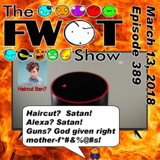 The FWOT Show - March 13, 2018