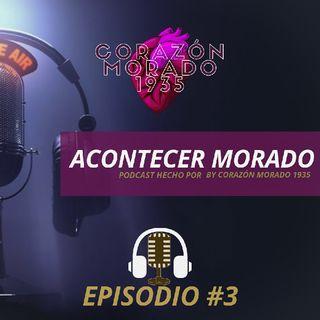 ACONTECER MORADO PODCAST #3