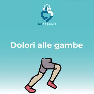 Puntata 12 - Dolori alle gambe tra: stanchezza, gonfiori e trombosi!