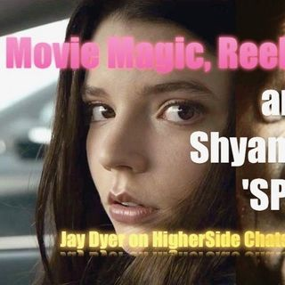 Movie Magic, Reel Illuminati Rituals & Shyamalan's 'Split' – Jay Dyer on HigherSide Chats (Half)