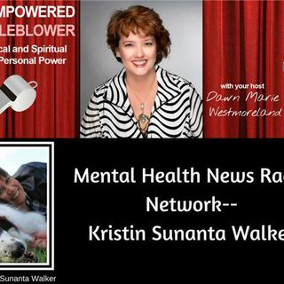 Mental Health News Radio Network--CEO Kristin Sunanta Walker