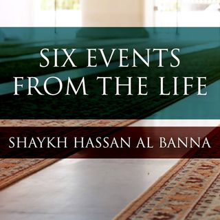 Six Events From The Life - Shaykh Hassan
