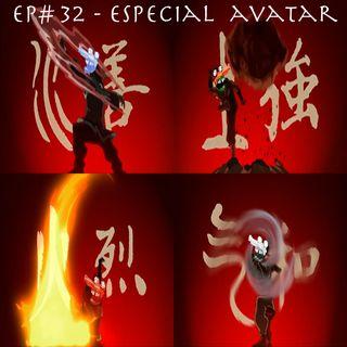 Episódio #32 - Especial Avatar (a lenda de Aang)