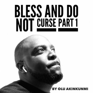 #15 Bless & Do Not Curse Part 1