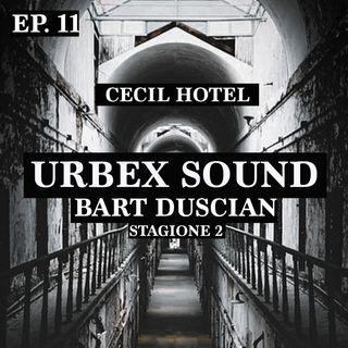 Urbex sound Bart Duscian - Ep11-Stag2 - Cecil Hotel
