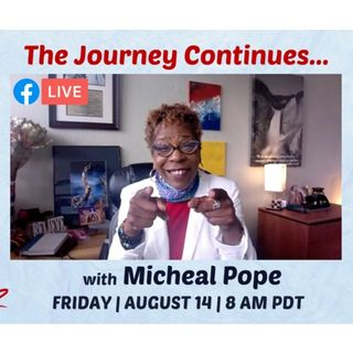 THE JOURNEY CONTINUES... with Micheal Pope