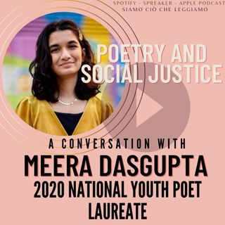 POETRY & SOCIAL JUSTICE: a conversation with Meera Dasgupta, National Youth Poet Laureate 2020