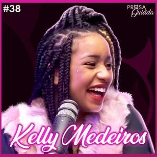 KELLY MEDEIROS - Prosa Guiada #38