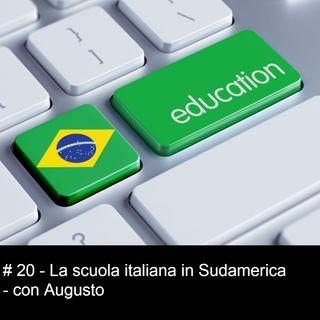 #20 La scuola italiana in Sudamerica - con Augusto
