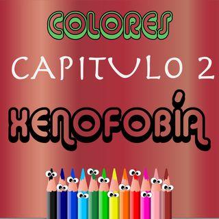 2 capitulo: Xenofobia en tiempos de Corona Virus
