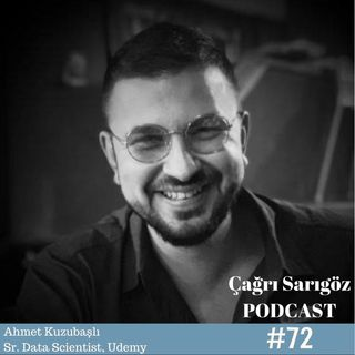 #72 Ahmet Kuzubaşlı - Senior Data Scientist, Udemy